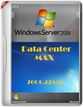 Windows Server 2008 x64 R2 DataCenter SP1 6.1.7601.22556 RU MAX by Lopatkin (2014) Русский