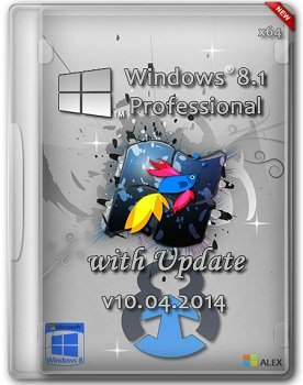 Windows 8.1 Professional x64 with Update by ALEX v10.04.2014 (2014) Русский