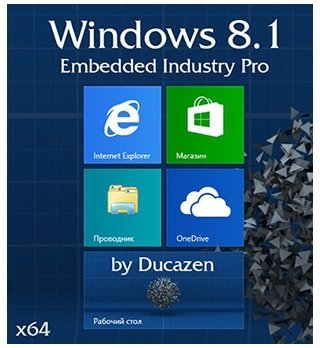Windows 8.1 Embedded Industry Pro x64 Lightweight v.1.14 by Ducazen (2014) Русский