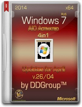 Windows 7 SP1 x64 (4 in 1) DVD AIO Activated updates for April v.26.04 by DDGroup (2014) Русский