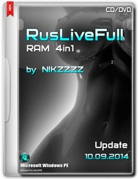 RusLiveFull RAM 4in1 CD/DVD x86-x64 by NIKZZZZ v.10.09.2014 Rus