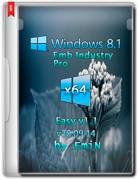 Windows Embedded 8.1 Industry Pro x64 Easy v1.1 by EmiN (2014) Rus