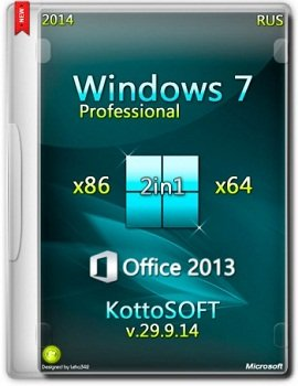 Windows 7 Professional x86-x64 Office 2013 KottoSOFT v.29.9.14 (2014) Rus