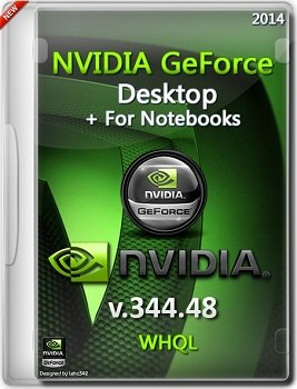 NVIDIA GeForce Desktop 344.48 WHQL + For Notebooks (2014) Rus