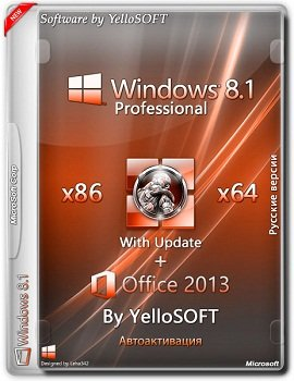 Windows 8.1 with Update Pro x86-x64 + Office 2013 by YelloSOFT (2014) Rus