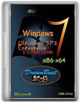 Windows 7 Ultimate & Enterprise SP1 x86-х64 (v.6.1.7601.22788) RU DreamBoat 2014 by Lopatkin