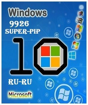 Windows 10 Pro Technical Preview 9926 x86-x64 RU SUPER-PIP by Lopatkin (2015) [Rus]