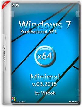 Windows 7 Professional SP1 (x64) minimal by vlazok (03.2015) [RUS]
