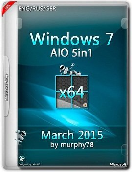 Windows 7 SP1 (x64) AIO 5in1 March 2015 by murphy78 v.7601 (2015) [ENG/RUS/GER]