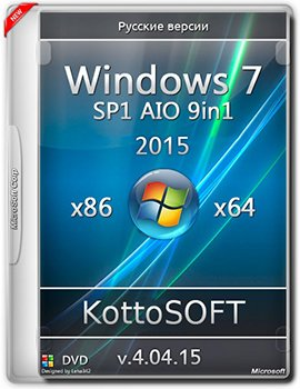 Windows 7 SP1 (x86-x64) AIO 9in1 KottoSOFT v.4.04.15 (2015) [Rus]