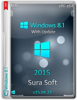 Windows 8.1 with Update (x86-x64) by Sura Soft v15.04.22 (2015) [Rus]