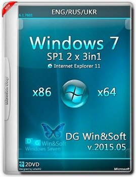 Windows 7 SP1-u with IE11 (2 x 3in1) - DG Win&Soft (2015.05) [RUS/UKR/ENG]
