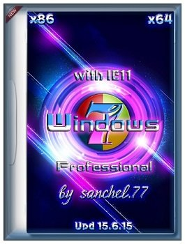 Windows 7 Pro SP1 (x86/x64) Ru with IE11 + Upd 15.6.15 by sanchel.77 (2015) [RUS]