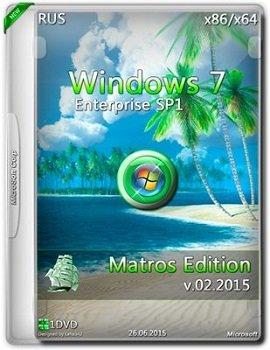 Windows 7 Enterprise SP1 (32bit/64bit) Matros Edition v.02.2015 (2015) [Rus]