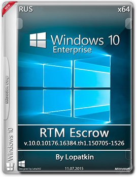 Windows 10 Enterprise RTM (x64) Escrow 10.0.10176.16384.th1.150705-1526 by Lopatkin FULL (2015) [Rus]