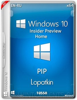 Windows 10 Home Insider Preview 10558 th2 (x64) EN-RU PIP by Lopatkin (2015) [Ru\En]