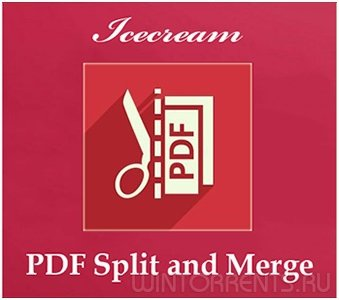 Icecream PDF Split and Merge PRO 2.28 (2015) [Multi/Ru]