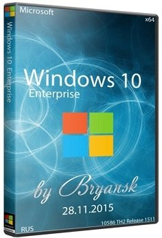 Windows 10 Enterprise (�64) 10586 TH2 Release 1511 Bryansk (2015) [Rus]