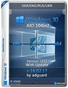 Windows 10  (x86/x64) Version 1511 with Update AIO 104in2 adguard (2016) [MLRu]
