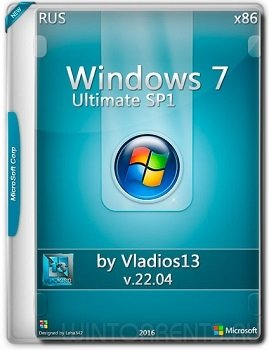 Windows 7 SP1 Ultimate (x86) by vladios13 [v.22.04] (2016) [Rus]