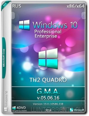 Windows 10 TH2 (x86-x64) by G.M.A. QUADRO v.05.06.16 (2016) [Rus]