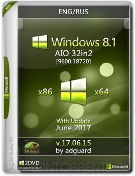 Windows 8.1 AIO 32in2 (x86-x64) with Update 9600.18720 adguard v17.06.15 (2017) [Eng/Rus]
