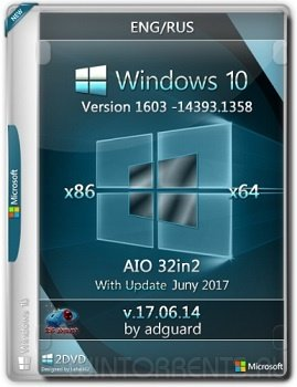 Windows 10 AIO 32in2 (x86-x64) Version 1607 with Update 14393.1358 adguard v17.06.14 (2017) [Ru/En]