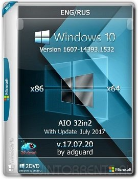Windows 10 AIO 32in2 (x86-x64) Version 1607 with Update 14393.1532 adguard v17.07.20 (2017) [Ru/En]
