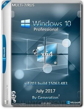 Windows 10 Pro (x64) 15063.483 July 2017 by Generation2 (2017) [Multi-7/Rus]