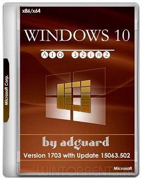 Windows 10 AIO 32in2 (x86-x64) Version 1703 with Update 15063.502 adguard v17.08.02 (2017) [Ru/En]