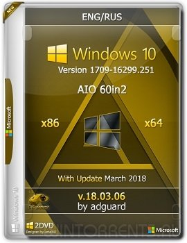 Windows 10 AIO 60in2 (x86-x64) Version 1709 with Update 16299.251 adguard v18.03.06 (2018) [Ru/En]