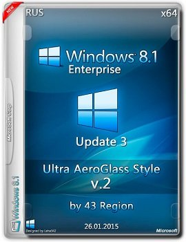 Win 8.1 Enter (x64) Update 3 Ultra AeroGlass Style by 43 Region V.2 (2015) [RUS]