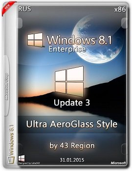Windows 8.1 Enterprise (x86) Update3 Ultra AeroGlass Style by 43 Region v.31.01.15 [RUS]