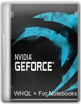 NVIDIA GeForce Desktop 355.60 WHQL + For Notebooks (2015)  [ML/RUS]