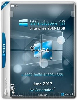 Windows 10 Enterprise LTSB (x64) 14393.1358 June 2017 by Generation2 (2017) [Rus]