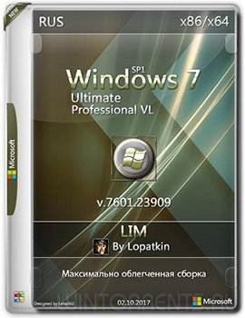 Windows 7 Ultimate and Professional (x86-x64) VL SP1 7601.23909 LIM by Lopatkin (2017) [Rus]