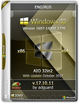 Windows 10 AIO 32in2 (x86-x64) Version 1607 with Update 14393.1770 adguard v17.10.11 [Ru/En]