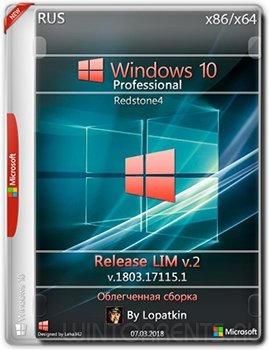 Windows 10 Pro (x86-x64) 1803.17115.1 rs4 release LIM v2 by Lopatkin (2018) [Rus]