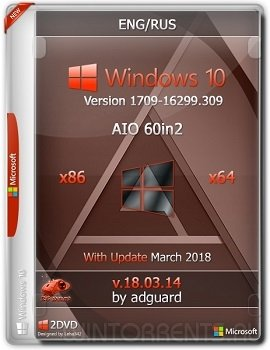 Windows 10 AIO 60in2 (x86-x64) Version 1709 with Update 16299.309 adguard v18.03.14 (2018) [En/Ru]