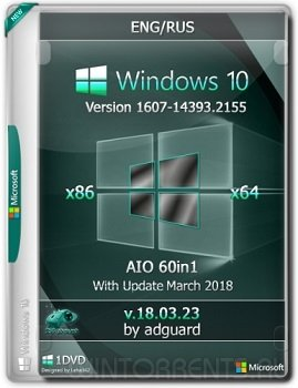 Windows 10 AIO 60in1 (x86-x64) Version 1607 with Update 14393.2155 adguard v18.03.23 (2018) [En/Ru]