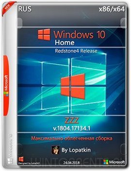 Windows 10 Home (x86-x64) rs4 1804.17134.1 release ZZZ by Lopatkin