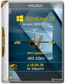 Windows 10 AIO 52in1 (x86-x64) v.1803-17134.5 adguard v18.04.28