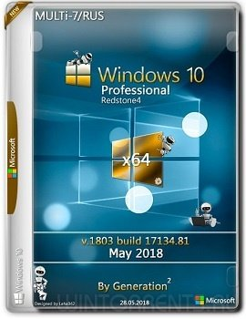 Windows 10 Pro (x64) RS4 v.1803.17134.81 May 2018 by Generation2