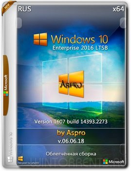 Windows 10 Enterprise LTSB (x64)1607.14393.2273 by Aspro v.06.06.18