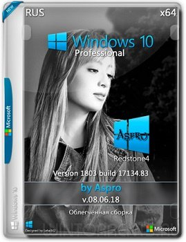 Windows 10 Pro (x64) RS4 1803.17134.83 v.08.06.18 by Aspro