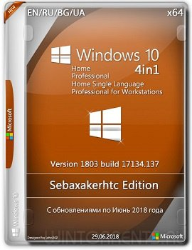 Windows 10 AIO 4in1 (x64) 1803 Build 17134.137 Sebaxakerhtc Edition