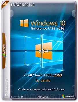 Windows 10 Enterprise (x64) LTSB 2016 v.18.07.20 by Semit