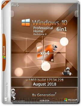 Windows 10 RS4 6in1 (x64) v.1803.17134.228 Aug2018 by Generation2