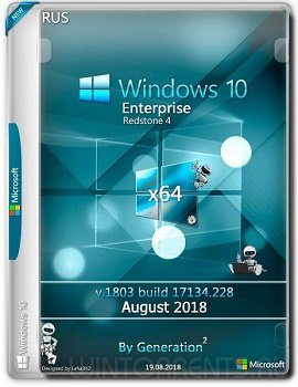 Windows 10 Enterprise (x64) RS4 v.1803.17134.228 Aug2018 by Generation2