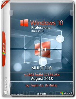 Windows 10 Pro (x64) 1803.17134.254 August 2018 by Team-LiL
